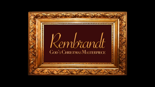 Rembrandt: God's Christmas Masterpiece