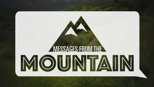 Messages from the Mountain